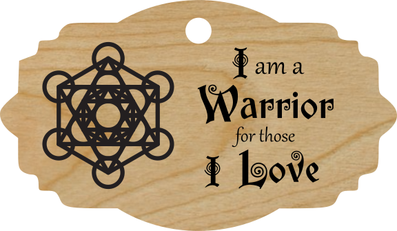 I am a Warrior for those I Love