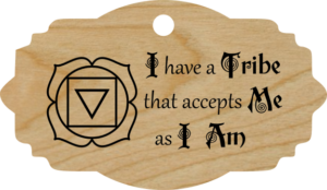I have a Tribe that accepts Me as I Am