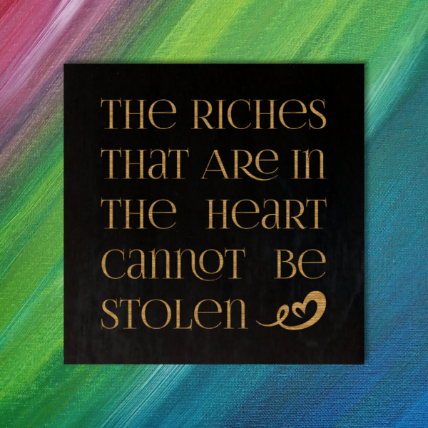 The Riches that Are in the Heart Cannot be Stolen