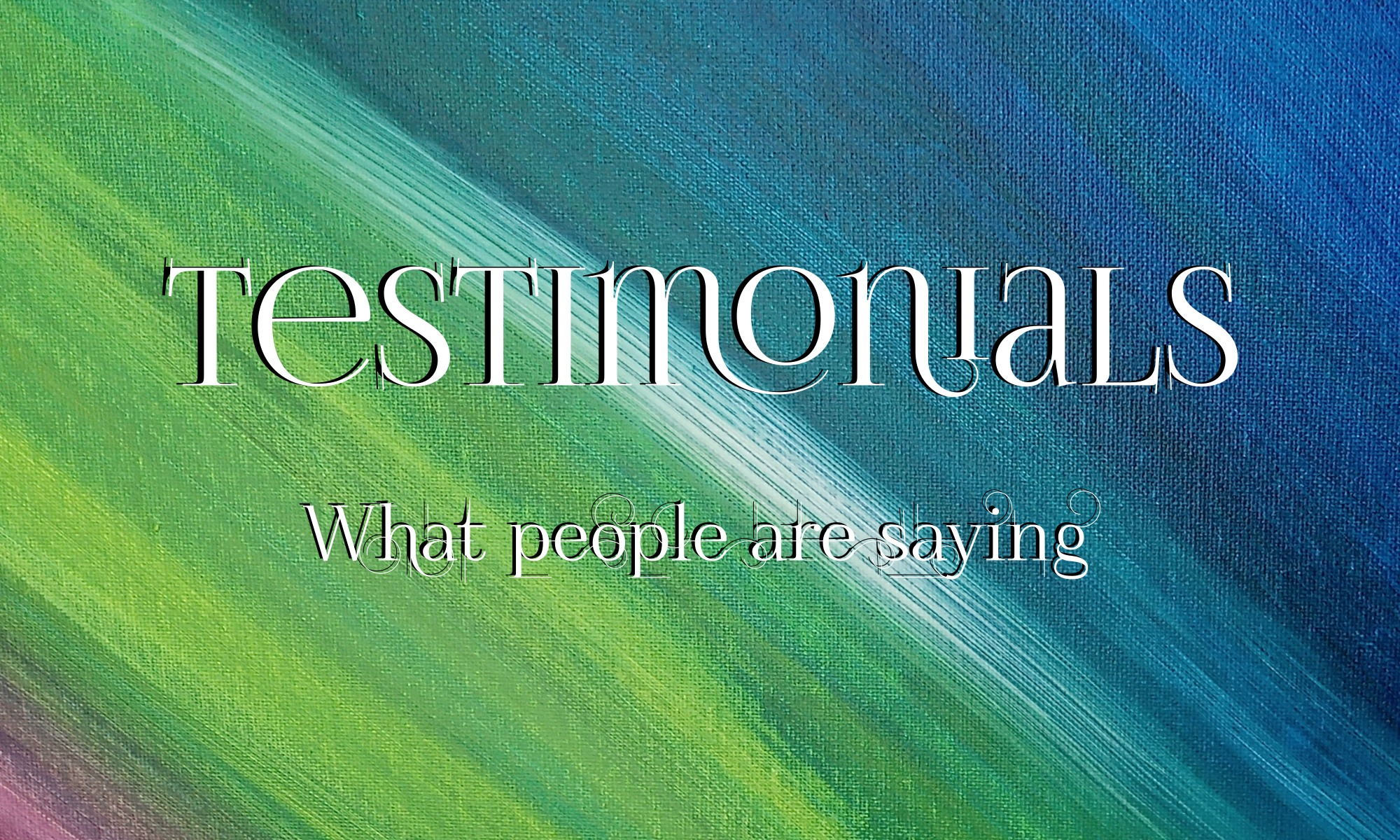 Testimonials - what people are saying