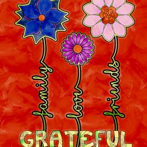 Grateful: Family Love Friends